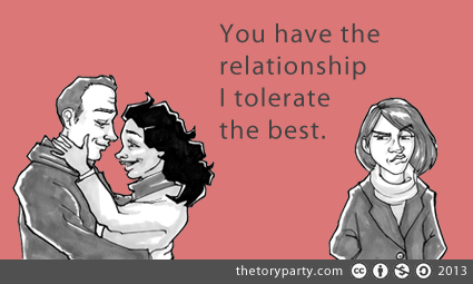 You have the relationship I tolerate the best. -ecard
