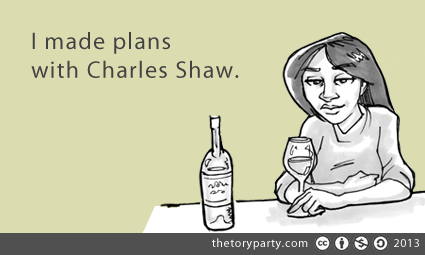 I made plans with Charles Shaw.